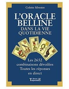 L'Oracle de Belline dans la vie quotidienne - Les 2652 combinaisons - Colette Silvestre