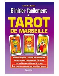 S'initier facilement au tarot de Marseille - Katherine Debelle