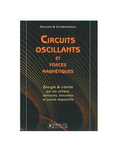 Circuits oscillants et forces magnétiques - F. & W. Servranx
