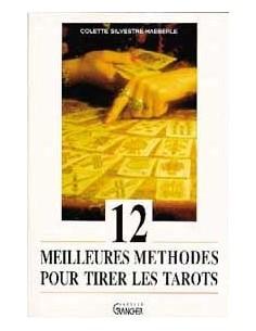 12 meilleures méthodes pour tirer les tarots - Colette Silvestre-Haeberle