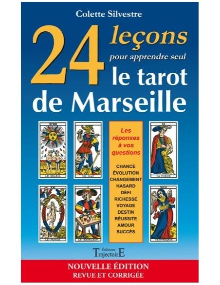 24 leçons pour apprendre seul le tarot de Marseille - Colette Silvestre