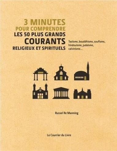 3 minutes pour comprendre les 50 plus grandes théories religieuses et spirituelles - Russell Re Manning