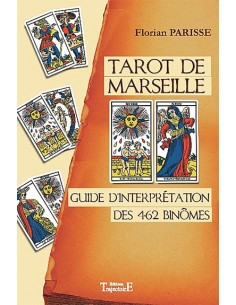 Tarot de Marseille - Guide d'interprétation des 462 binômes - Florian Parisse