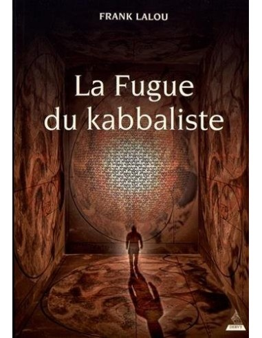 La fugue du kabbaliste - Franck Lalou