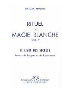 Rituel de magie blanche - T. 4 - Benjamin Manassé