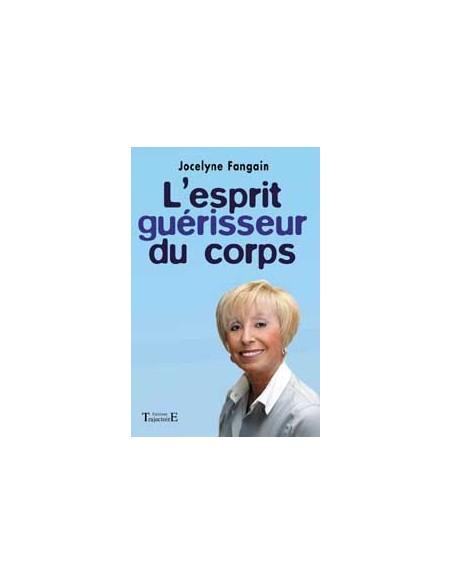 Esprit guérisseur du corps - Jocelyne Fangain