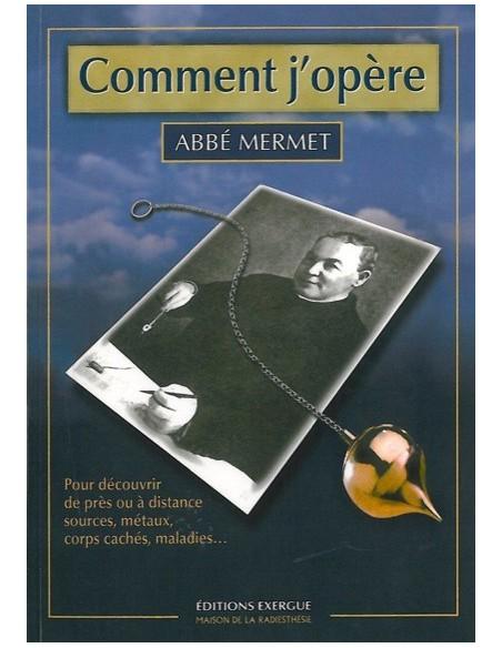 Comment j'opère - Abbé Mermet