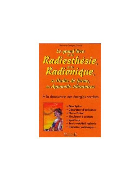 Grand livre radiesthésie et radionique - Bernard-Georges Condé