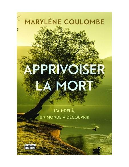Apprivoiser la mort - Marylene Coulombe