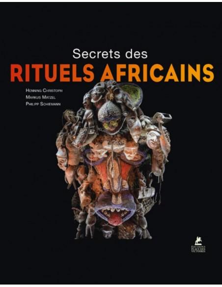Secrets des rituels africains - Henning Christoph, Philipp Schiemann & Markus Matzel