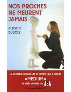 Nos proches ne meurent jamais - Allison Dubois