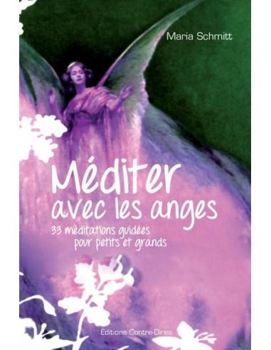 Méditer avec les anges : 33 méditations guidées pour petits et grands - Maria Schmitt