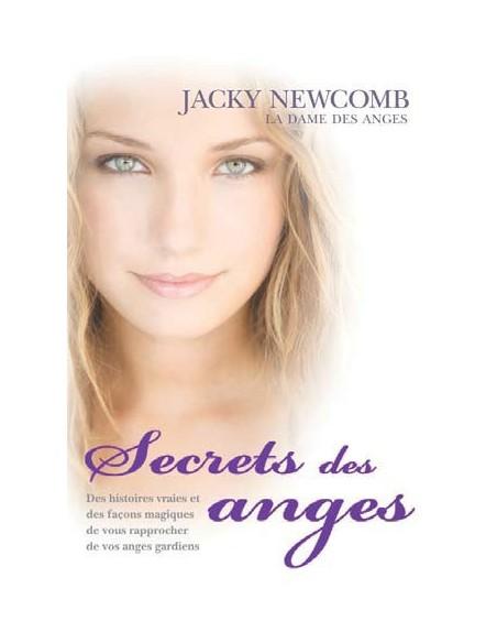 Secrets des anges : Comment vous rapprocher de votre ange gardien... - Jacky Newcomb