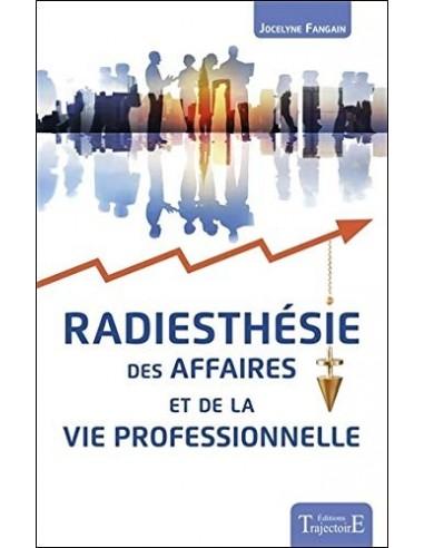 Radiesthésie des affaires et de la vie professionnelle - Jocelyne Fangain