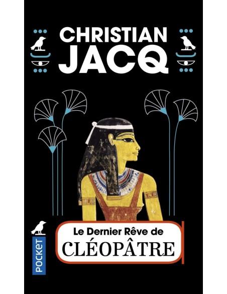 Le dernier rêve de Cléopâtre - Christian JACQ