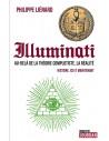 Illuminati - Au-delà de la théorie complotiste, la réalité - Histoire. ici et maintenant - Philippe Lienard