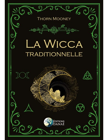 La Wicca traditionnelle - Thorn Mooney