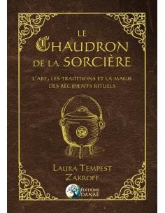 Le Chaudron de la Sorcière: L'art, les traditions et la magie des récipients rituels - Laura Tempest Zakroff