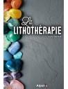 La lithothérapie - Alice Delvaille