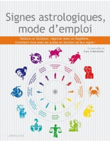 Signes astrologiques, mode d'emploi -...