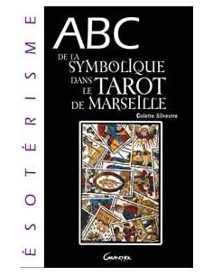 ABC de la symbolique du tarot de Marseille - Colette Silvestre