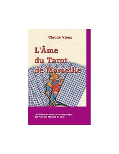 L'âme du tarot de Marseille - Claude Vieux