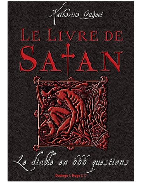 Le livre de Satan, Le diable en 666 questions - Katherine Quénot