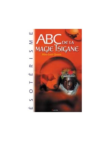 ABC de la magie tsigane - Marc-Louis Questin