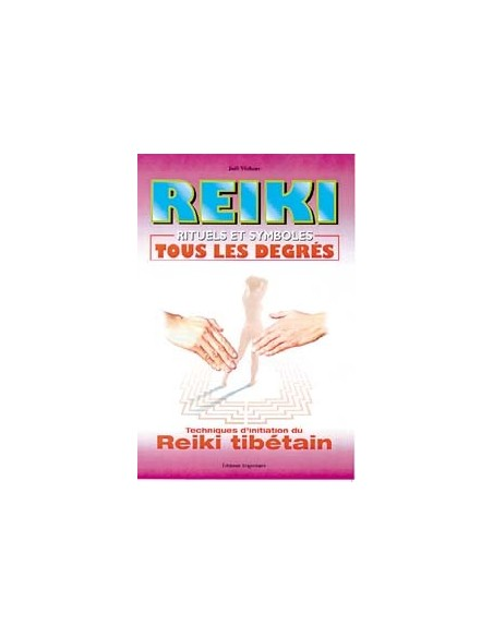 Reiki, Rituels et symboles. Reiki tibétain - Joël Vichery