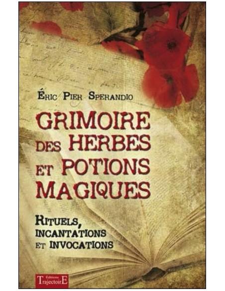 Grimoire des herbes et potions magiques - Eric Pier Sperandio