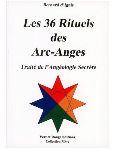 Les 36 Rituels des Arc-Anges - Bernard d'Ignis