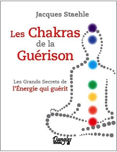 Les chakras de la guérison - Jacques Staehle