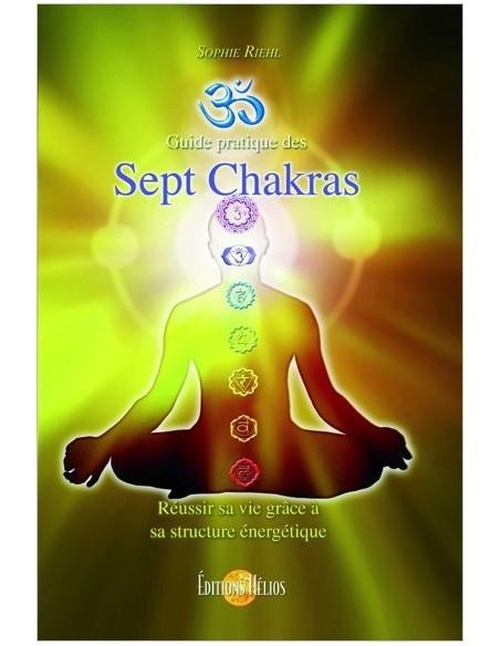 Guide pratique des Sept Chakras - Sophie Riehl