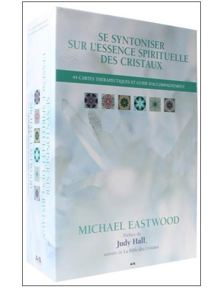 Se syntoniser sur l'essence spirituelle des cristaux - Michael Eastwood