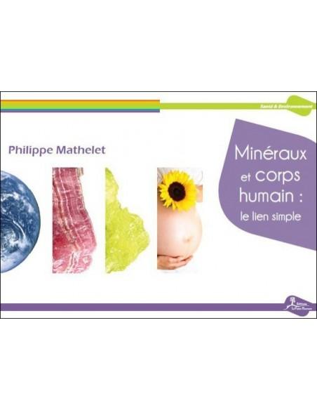 Minéraux et corps humain : le lien simple - Philippe Mathelet