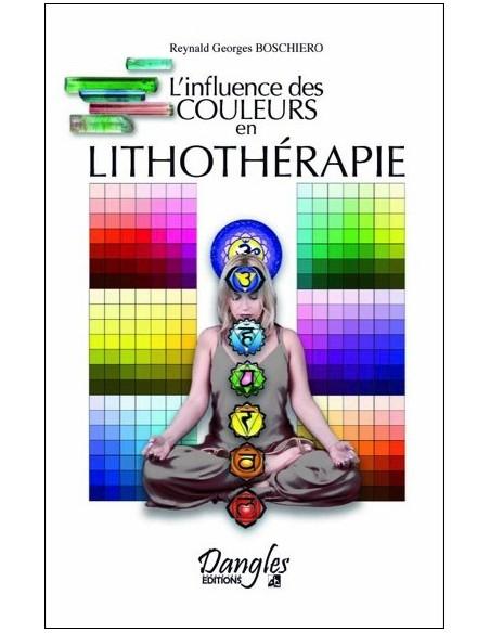 L'influence des couleurs en lithothérapie - Reynald Georges Boschiero