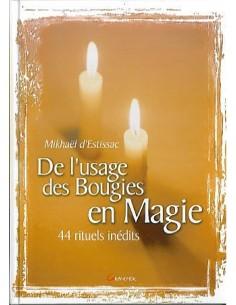 De l'usage des bougies en magie 44 rituels - Mikhaël d'Estissac
