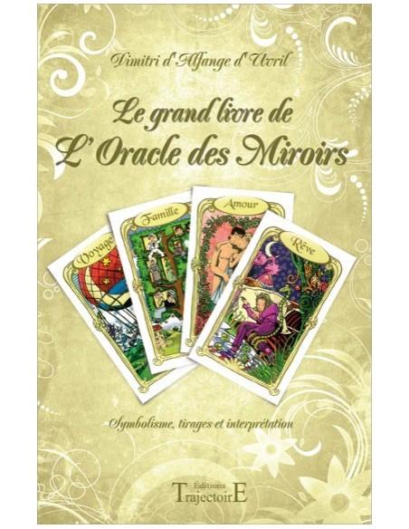 Le grand livre de l'Oracle des Miroirs - Dimitri d'Alfange d'Uvril