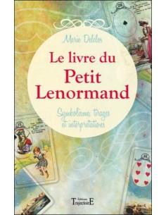 Le livre du Petit Lenormand - Symbolisme, tirages et interprétations - Marie Delclos