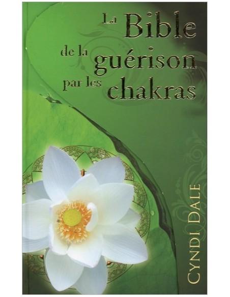 La Bible de la guérison par les chakras - Cyndi Dale