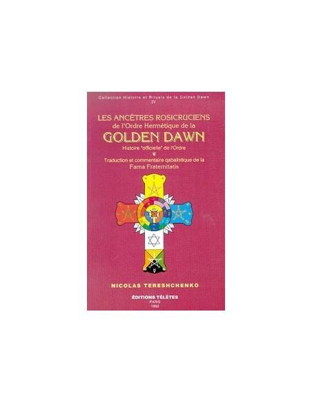 Ancêtres rosicruciens Golden Dawn T.4 - N. Tereshenko