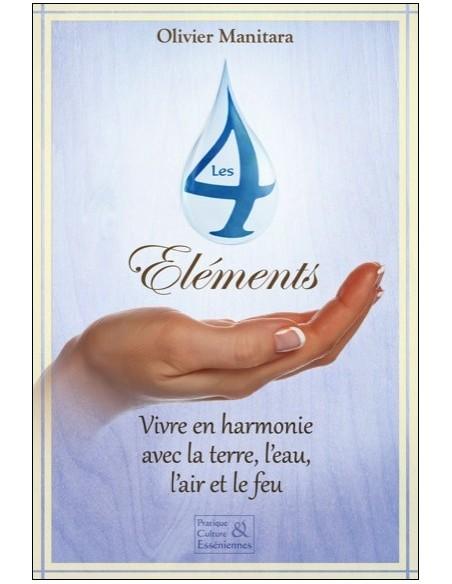 Les 4 éléments - Vivre en harmonie avec la terre, l'eau, l'air et le feu - Olivier Manitara