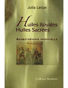 Huiles royales, huiles sacrées - Jutta Lenze