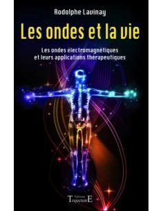 Les ondes et la vie - Rodolphe Lavinay
