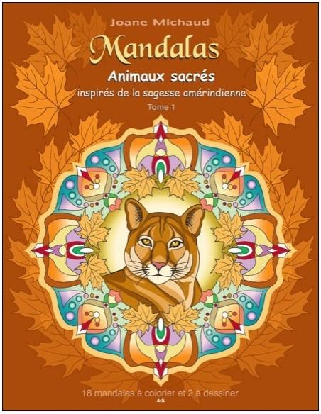 Mandalas - Animaux sacrés inspirés de la sagesse amérindienne T1 - Joane Michaud