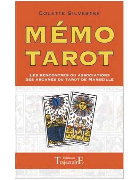 Mémo Tarot - Les rencontres ou associations des arcanes du Tarot de Marseille - Colette Silvestre