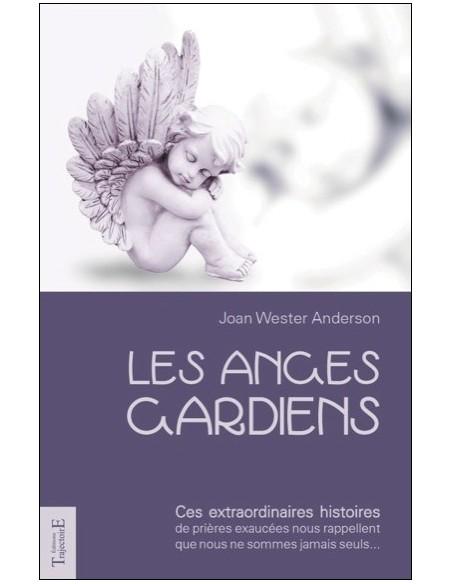 Les anges gardiens - Joan Wester Anderson