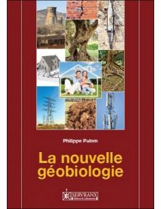 La nouvelle géobiologie - 36 cadrans professionnels - Philippe Palem