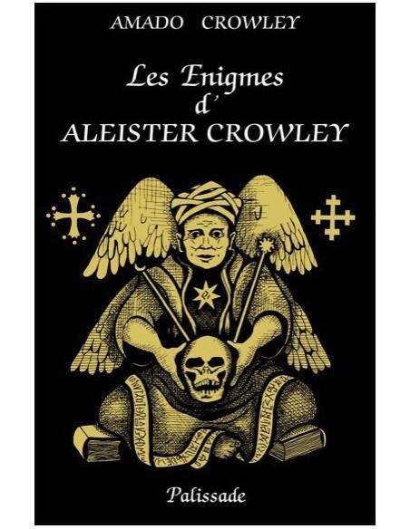Les Enigmes d'Aleister Crowley - Amado Crowley