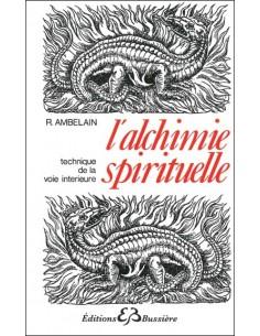 L'Alchimie spirituelle - Robert Ambelain